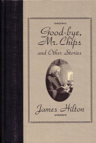 goodbye mr chips essays Title details and video sharing options now playing goodbye, mr chips (1939) - (original trailer) a cold-hearted teacher becomes the school favorite when he falls for a beautiful young woman in goodbye, mr chips (1939) with robert donat tcmdb logo view the tcmdb entry for goodbye, mr chips (1939) share video.